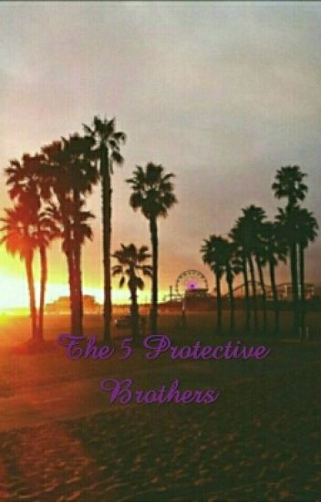 The 5 Protective Brothers (Spanking Story) (Completed)