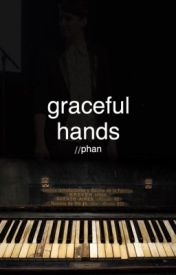 Graceful Hands // Phan Oneshot by -aesthetichowell