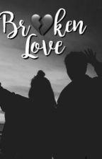 Broken Love; sm by xcoffeeandsunsetsx