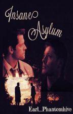 Insane Asylum (Destiel Fan Fiction) by Earl__Phantomhive
