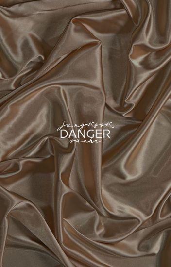 Danger ↠ J.JK