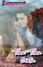 Tiba-Tiba Cinta by JhumSweet