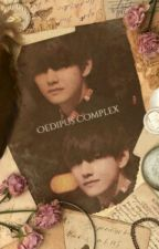 Oedipus  Complex (V BTS FanFiction) by LeeYoonHyung