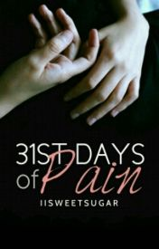 31st Days of Pain by iisweetsugar