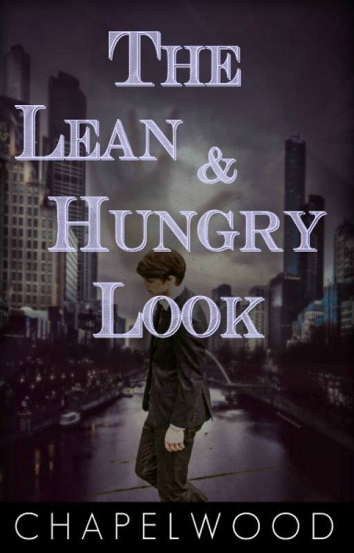 The Lean and Hungry Look by MurphyChapelwood