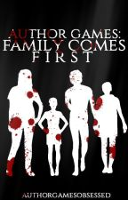 Author Games: Family comes First (The Creator's Games #1) by AuthorGamesObsessed