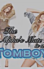 The Alpha's Mate is a Tomboy by babypherKHO