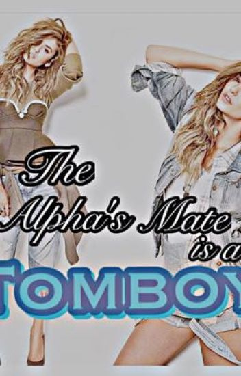 The Alpha's Mate is a Tomboy