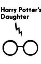 Harry Potter; His Daughter by haha_gay