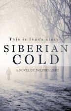 Siberian Cold (Undergoing dramatic editing) by dolphinash93