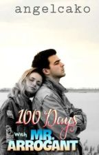 100 Days With Mr.Arrogant by GianneWeign