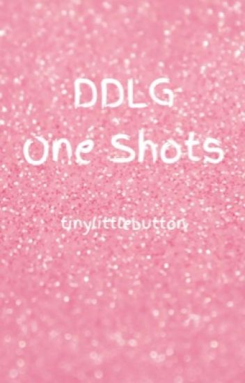 DDLG One Shots