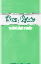 Dear Rainie (Tantei High: Darwin And Akemi Fanfic) by alleiramwrites