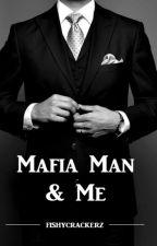 Mafia Man & Me by Fishycrackerz