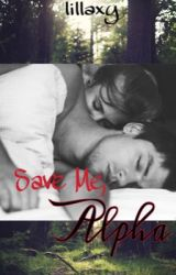 Save Me  Alpha by lillaxy