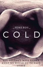 Cold (#WATTYS2016) by LoveandWar24