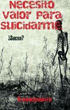 Necesito Valor Para El Suicidó by darknesstargaryen