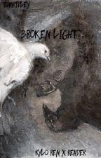 Broken Light // Kylo Ren x Reader.  by TomRipley