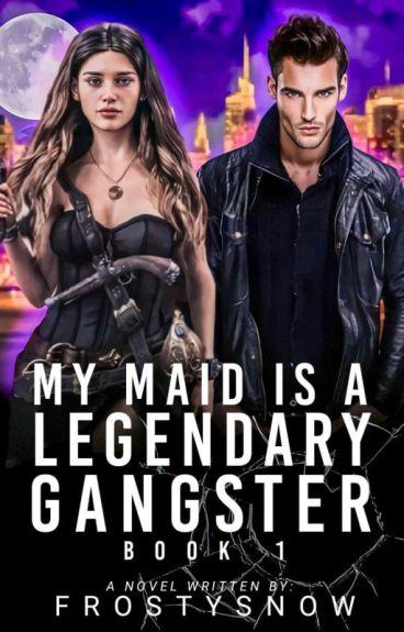 My Maid is a Legendary Gangster (SEASON 1) [Under editing]