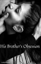 Obsessed Brother-in-Law by CallMeNena