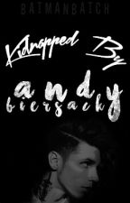 Kidnapped By Andy Biersack by theyidentifyasfruits