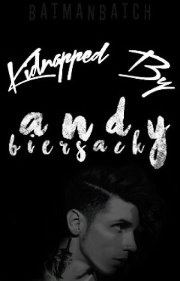 Kidnapped By Andy Biersack