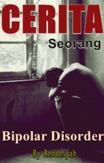Cerita Seorang Bipolar Disorder