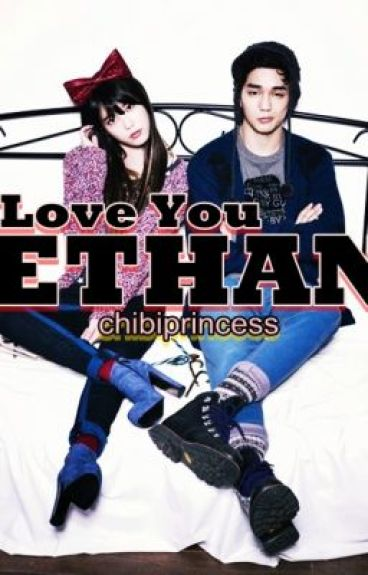 I Love You Ethan by chibiprincess