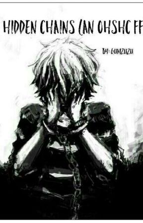 Hidden Chains (A OHSHC fanfic) {UNDER MAJOR EDITING}  by gumzuzu