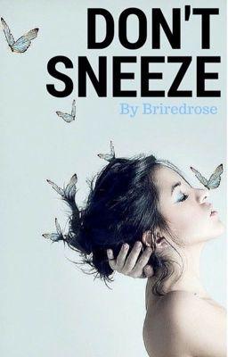 Don't Sneeze - Breezy - Wattpad