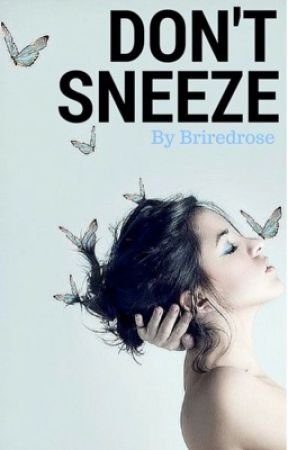 Don't Sneeze by Briredrose