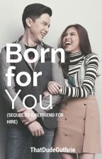 Born For you (sequel to GFFH) ||maiden au by stateofguthrie