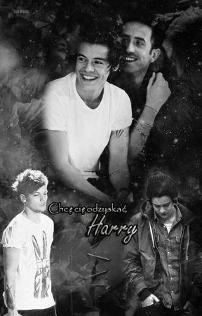 Chce Cię odzyskać Harry. by ManiaLS