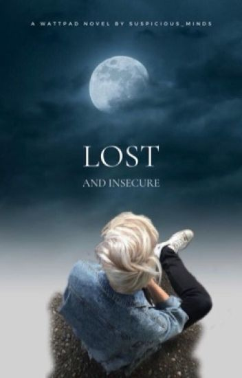 Lost and Insecure (ManxBoy) #Wattys2017