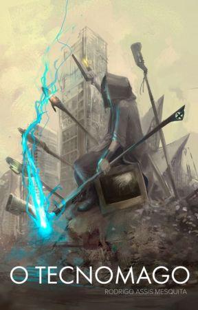O Tecnomago - Um conto de fadas apocalíptico by RGMesquita