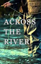 Across The River by Atikribo