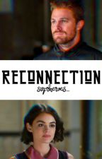 Reconnection || Oliver Queen by Superheroes13