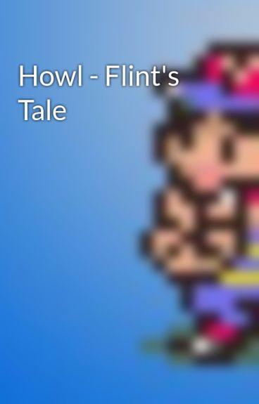 Howl - Flint's Tale by Rayymond