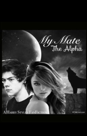 My Mate, The Alpha (Harry Styles werewolf fanfiction)