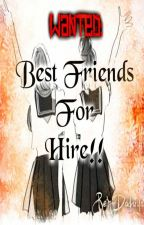 WANTED: Best Friends For Hire!! (Short Story)(Complete) by REINDADUYA