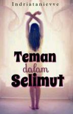Teman Dalam Selimut (REVISI) by Indriatanievve