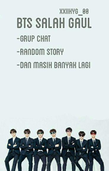 BTS SALAH GAUL [Random Story]