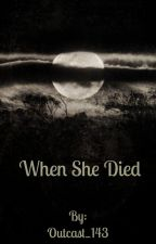 When She Died by starry_night_sky143