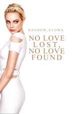 No Love Lost, No Love Found by Random_Clown