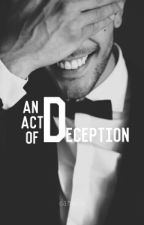 An Act Of Deception (This Is Temporary) by xdaniellekrynen