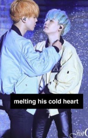 Melting his cold heart• yoonmin by kookietaedoolyy