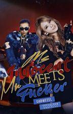 Ms. Innocent Meets Mr. F*cker [R16] #Wattys2016 by gabweeel