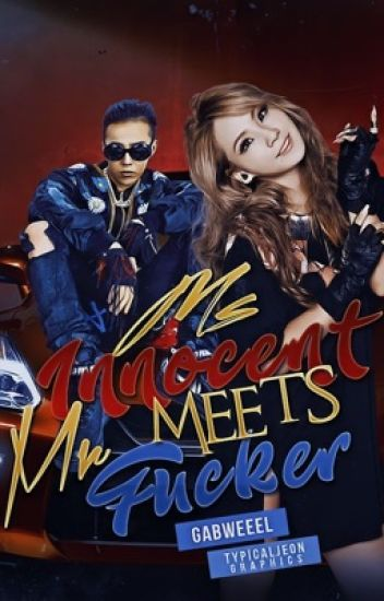Ms. Innocent Meets Mr. F*cker [R16] #Wattys2017