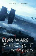 Star Wars Short Stories by ARC_Trooper_Fives