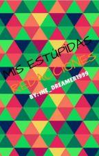 Mis estúpidas redacciones by the_dreamer1999